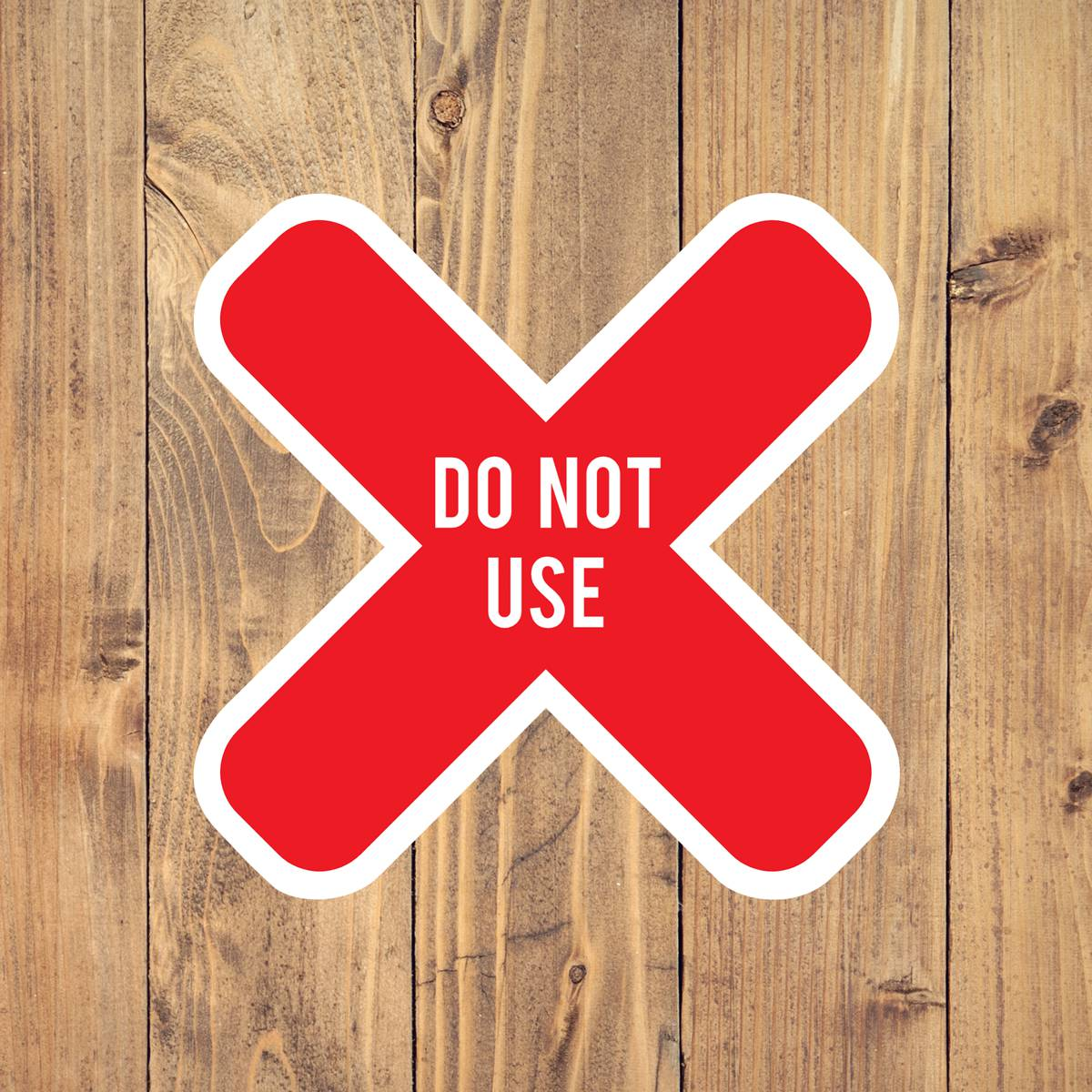 Do Not Use X 1