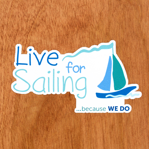 Live for Sailing Custom Die Cut Stickers