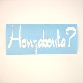 Howzabouta? Custom Vinyl Lettering