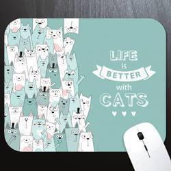 Life Is Better With Cats Mouse Pad