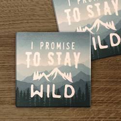 Stay Wild Square Coaster