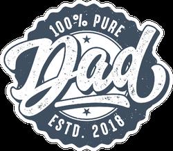 100 Percent Pure Dad Sticker