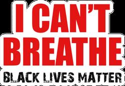 I Can't Breathe, Black Lives Matter Sticker