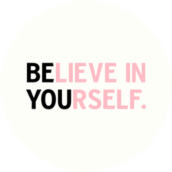 Believe In Yourself Be You Sticker