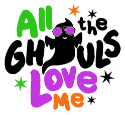 All The Ghouls Love Me Ghost Sticker