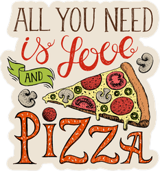 All You Need Is Love And Pizza Sticker
