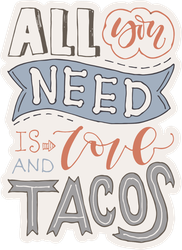 All You Need Is Love And Tacos Sticker