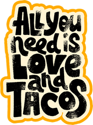 All You Need Is Love and Tacos Typography Sticker