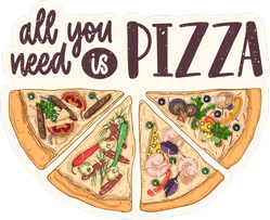 All You Need Is Pizza Sticker