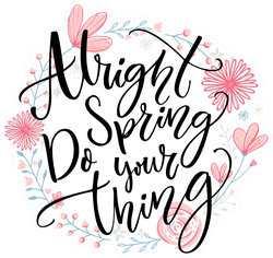 Alright Spring, Do Your Thing Sticker