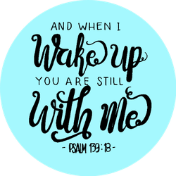And When I Wake Up You Are Still With Me Quote On Blue Sticker
