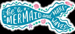 Be A Mermaid Sticker