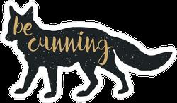 Be Cunning Fox Sticker