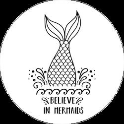 Believe In Mermaids Sticker