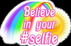 Believe In Your Selfie Rainbow Meme Sticker
