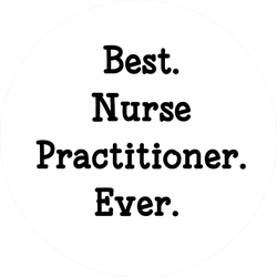 Best. Nurse Practitioner. Ever. Sticker
