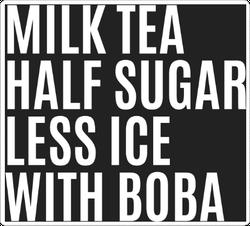 Black Milk Tea Boba, Half Sugar, Less Ice, Sticker
