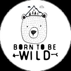 Born To Be Wild Bear Sticker