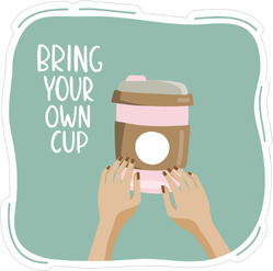 Bring Your Own Cup Sticker
