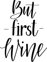But First Wine Lettering Sticker
