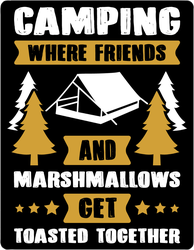 Camping, Where Friends & Marshmallows Get Toasted Sticker