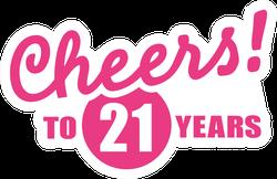 Cheers To 21 Years - 21th Birthday Sticker