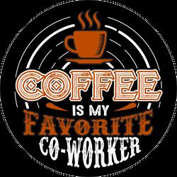 Coffee Is My Favorite Co-Worker Sticker