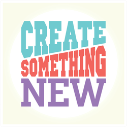Create Something New Sticker