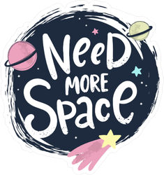 Cute Need More Space Sticker