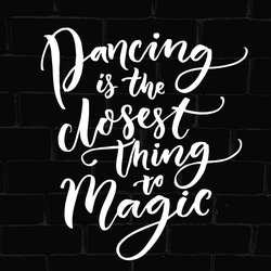 Dancing Is The Closest Thing To Magic Sticker