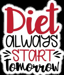 Diet Always Start Tomorrow Sport Saying Sticker
