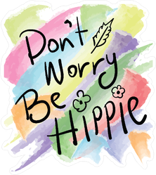 Do Not Worry Be Hippie Watercolor Sticker
