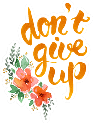 Don't Give Up Script Sticker