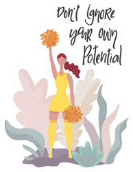 """""""don't Ignore Your Own Potential"""" Cheerleading Sticker"""