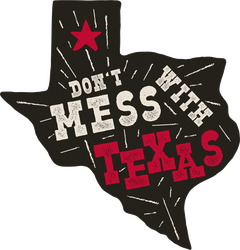 Don't Mess With Texas Quote Sticker