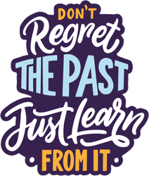 Don't Regret the Past Just Learn from It Sticker