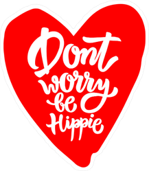 Don't Worry Be Hippie Heart Hippie Sticker