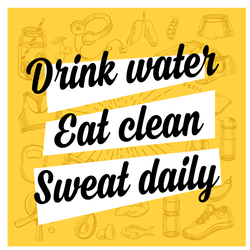 Drink Water, Eat Clean, Sweat Daily Sticker