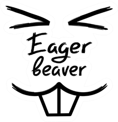 Eager Beaver Sticker