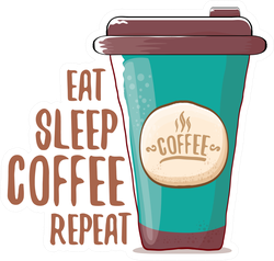 Eat Sleep Coffee Repeat Sticker