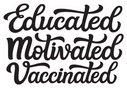 Educated Motivated Vaccinated Sticker