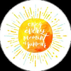 Enjoy Every Moment Of Summer Sun Sticker