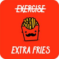 Exercise Extra Fries Sticker