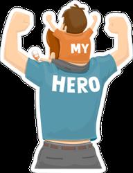 My Father My Hero Sticker