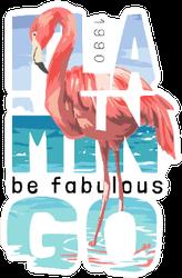 Flamingo Be Fabulous Slogan Beach Sticker