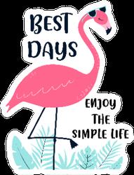 Flamingo  Best Days Enjoy The Simple Life Sticker