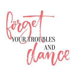 Forget Your Troubles And Dance Sticker