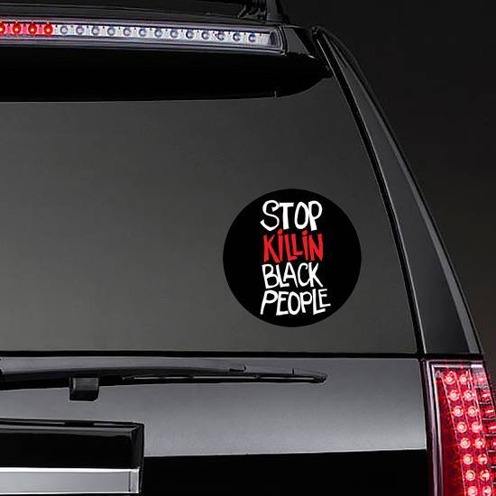 """stop Killin Black People"" Sticker example"