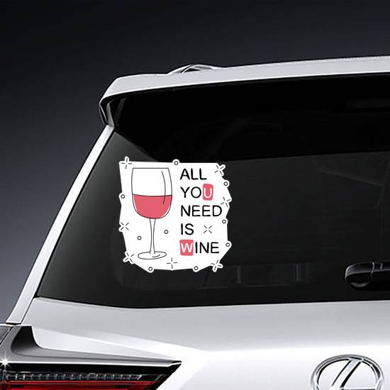 All You Need Is Wine Sticker example