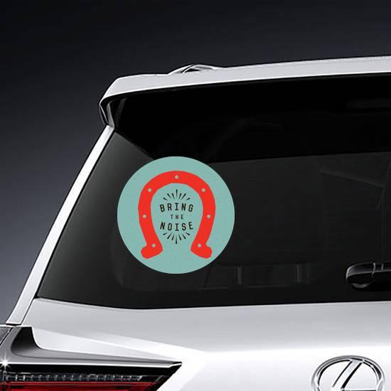 Bring The Noise Horseshoe Sticker example